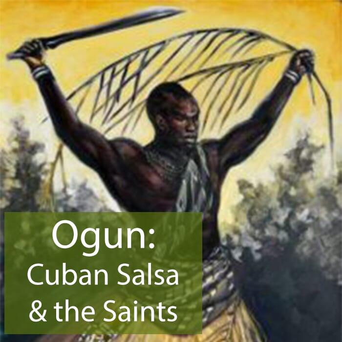 ogun cuban salsa santeria saints dance